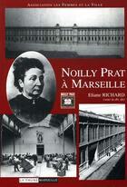 Couverture du livre « Noilly Prat à Marseille » de Eliane Richard aux éditions La Thune