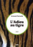 Couverture du livre « L'adieu au tigre » de Farrachi/Armand aux éditions Imho