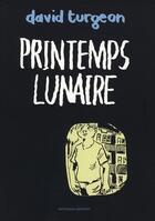 Couverture du livre « Printemps lunaire » de David Turgeon aux éditions 400 Coups