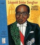Couverture du livre « Léopold Sédar Senghor, le poète-président du Sénégal » de Tshitenge Lubabu Muitubile aux éditions Cauris Livres