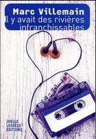 Couverture du livre « Il y avait des rivières infranchissables » de Marc Villemain aux éditions Joelle Losfeld