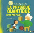 Couverture du livre « Dr Albert présente la physique quantique ; même pas peur ! » de Eduard Altarriba et Sheddad Kaid-Salah Ferron aux éditions Nathan