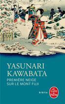 Couverture du livre « Première neige sur le mont Fuji » de Yasunari Kawabata aux éditions Lgf