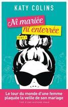 Couverture du livre « Ni mariée ni enterrée t.1 ; partir (un jour) » de Katy Colins aux éditions Harlequin