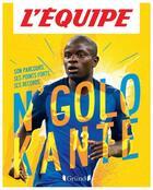 Couverture du livre « L'équipe ; N'golo Kante » de Mickael Grall et L'Equipe aux éditions Grund