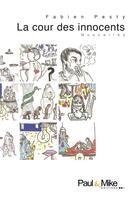 Couverture du livre « La cour des innocents » de Fabien Pesty aux éditions Paul & Mike