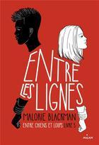 Couverture du livre « Entre chiens et loups T.5 ; entre les lignes » de Malorie Blackman aux éditions Milan