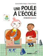 Couverture du livre « Une poule à l'école » de Anne-Gaelle Balpe et Claire Bedue aux éditions Mango
