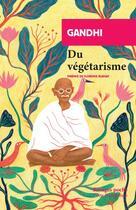 Couverture du livre « Du végétarisme » de Mahatma Gandhi aux éditions Rivages