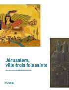 Couverture du livre « Jérusalem ; ville trois fois sainte » de Gabriel Martinez-Gros aux éditions Hazan