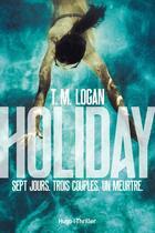 Couverture du livre « The holiday » de T. M. Logan aux éditions Hugo Roman