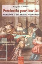 Couverture du livre « Memoires D'Une Famille Huguenote ; Victime De La Revocation De L'Edit De Nantes » de Jacques Fontaine aux éditions Paris