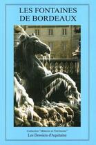 Couverture du livre « Les fontaines de Bordeaux » de Collectif aux éditions Dossiers D'aquitaine