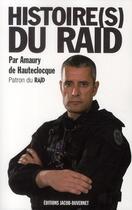Couverture du livre « Histoire(s) du RAID » de Amaury De Hauteclocque aux éditions Jacob-duvernet