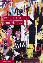 Couverture du livre « Anoushka 79 » de Patrick Eudeline aux éditions Le Passage