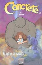 Couverture du livre « Concrete T.2 ; Fragile Creature » de Paul Chadwick aux éditions Semic