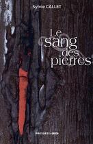 Couverture du livre « Le sang des pierres » de Sylvie Callet aux éditions Presses Du Midi