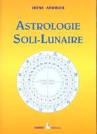 Couverture du livre « Astrologie soli-lunaire » de Irene Andrieu aux éditions Aureas