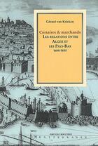 Couverture du livre « Corsaires et marchands ; les relations entre Alger et les Pays-Bas, 1604-1830 » de Gerard Van Krieken aux éditions Bouchene