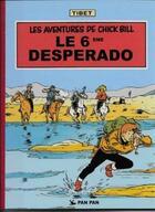 Couverture du livre « Les aventures de Chick Bill T.42 ; le 6ème desperado » de Tibet aux éditions Pan Pan