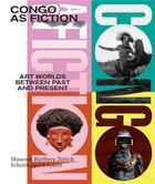 Couverture du livre « Congo as fiction art worlds between past and present » de Guyer N/Oberhofer M aux éditions Scheidegger