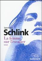 Couverture du livre « La femme sur l'escalier » de Bernhard Schlink aux éditions Gallimard