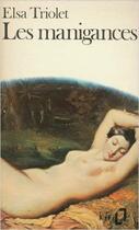 Couverture du livre « Les manigances - journal d'une egoiste » de Elsa Triolet aux éditions Gallimard