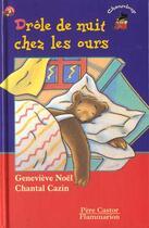 Couverture du livre « Drôle de nuit chez les ours » de Genevieve Noel et Chantal Cazin aux éditions Flammarion