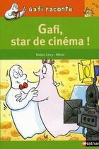 Couverture du livre « Gafi, star de cinéma ! niveau 2, je lis » de Didier Levy et Merel aux éditions Nathan