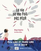 Couverture du livre « La vie ne me fait pas peur » de Geraldine Alibeu et Maya Angelou aux éditions Seghers