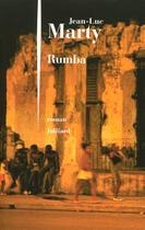 Couverture du livre « Rumba » de Jean-Luc Marty aux éditions Julliard