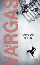 Couverture du livre « Sans feu ni lieu » de Fred Vargas aux éditions J'ai Lu