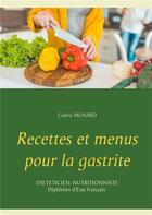 Couverture du livre « Recettes et menus pour la gastrite » de Cedric Menard aux éditions Books On Demand