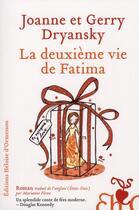 Couverture du livre « La deuxième vie de Fatima » de Gerry Dryansky et Joanne Dryansky aux éditions Heloise D'ormesson