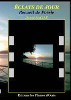 Couverture du livre « Éclats de jour » de David Sacile aux éditions Les Plumes D'ocris