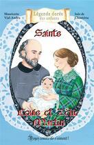 Couverture du livre « Saints ; Louis et Zélie Martin » de Mauricette Vial-Andru et Roselyne Lesueur aux éditions Saint Jude