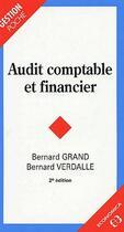 Couverture du livre « Audit comptable et financier (2e édition) » de Bernard Grand et Bernard Verdalle aux éditions Economica