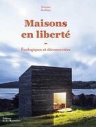 Couverture du livre « Maisons en liberté ; écologiques et déconnectées » de Dominic Bradbury aux éditions La Martiniere