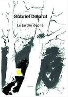 Couverture du livre « Le jardin déplié » de Gabriel Delprat aux éditions Actes Sud