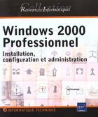 Couverture du livre « Windows 2000 professionnel ; installation configuration et administration » de Jose Dordoigne aux éditions Eni