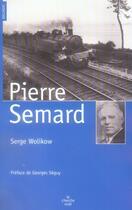 Couverture du livre « Pierre Semard » de Serge Wolikow aux éditions Cherche Midi