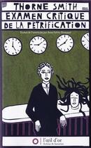 Couverture du livre « Examen critique de pétrification » de Thorne Smith aux éditions L'oeil D'or