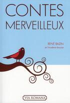 Couverture du livre « Contes merveilleux » de Rene Bazin aux éditions Via Romana