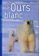 Couverture du livre « L'ours blanc » de Christian Kempf aux éditions L'escargot Savant
