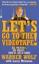 Couverture du livre « Let's Go to the Videotape » de Weisman Larry aux éditions Grand Central Publishing