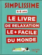 Couverture du livre « Simplissime ; le livre de relaxation le plus facile du monde » de Carole Serrat aux éditions Hachette Enfants