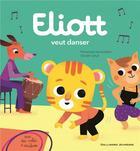 Couverture du livre « Eliott veut danser » de Olivier Latyk et Francoise De Guibert aux éditions Gallimard-jeunesse