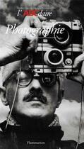 Couverture du livre « L'abcdaire de la photographie » de Pierre-Jean Amar aux éditions Flammarion
