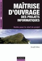 Couverture du livre « Maîtrise d'ouvrage des projets informatiques ; guide pour le chef de projet » de Joseph Gabay aux éditions Dunod