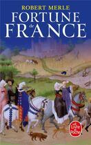 Couverture du livre « Fortune de France t.1 ; Fortune de France » de Robert Merle aux éditions Lgf